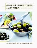 Olives, Anchovies and Capers The Secret Ingredients of Mediterranean Table