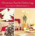 Christmas Family Gatherings Recipes and Ideas for Celebrating With People You Love