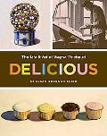 Delicious The Art & Life of Wayne Thiebaud