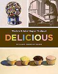 Delicious The Art & Life of Wayne Thiebaud