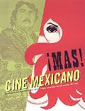 Mas Cine Mexicano / More Mexican Films Sensational Mexican Movie Posters 1957 - 1990
