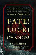 Fate! Luck! Chance!: Amy Tan, Stewart Wallace, and the Making of the Bonesetter's Daughter O...