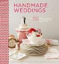 Handmade Weddings : More Than 50 Crafts to Style and Personalize Your Big Day