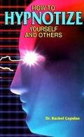 How to Hypnotize Yourself and Others - Rachel Copelan - Paperback - REPRINT