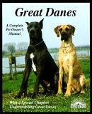 Great Danes: Everything About Purchase, Care, Nutritio