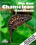 The New Chameleon Handbook: Everything about Selection, Care, Diet, Disease, Reproduction, &...