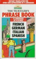 The Traveler's Phrase Book : A Compendium of Commonly Used Phrases in French, German, Italian and Spanish: A Compendium of Commonly Used Phrases in French, German, Italian, and Spanish