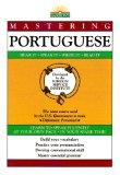 Mastering Portuguese Hear It, Speak It, Write It, Read It