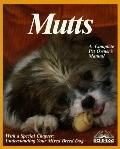 Mutts: Everything About Selection, Care, Nutrition, Breeding, & Diseases with a Special Chap...
