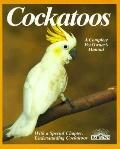 Cockatoos : Acclimation, Care, Feeding, Sickness, & Breeding - Werner Lantermann - Paperback