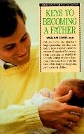 Keys to Becoming a Father (Barron's Parenting Keys)