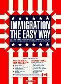 Immigration the Easy Way: Including a Guide to Canadian Immigration - Howard David Deutsch -...