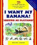 I Want My Banana! / Quiero Mi Platano! Quiero Mi Platano