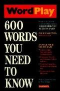 Wordplay 600 Words You Need to Know