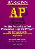 Barron's How to Prepare for the AP Physics B (Advanced Placement Examination) - Jonathon S. ...