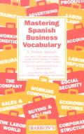 Mastering Spanish Business Vocabulary A Thematic Approach