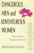 Dangerous Men & Adventurous Women Romance Writers on the Appeal of the Romance