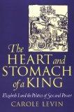 Heart and Stomach of a King Elizabeth I and the Politics of Sex and Power