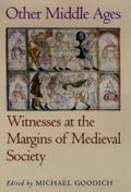 Other Middle Ages Witnesses at the Margins of Medieval Society