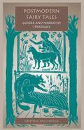 Postmodern Fairy Tales Gender and Narrative Strategies