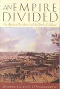 Empire Divided The American Revolution and the British Caribbean