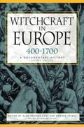Witchcraft in Europe, 400-1700 A Documentary History