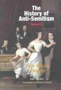 History of Anti-Semitism From Voltaire to Wagner