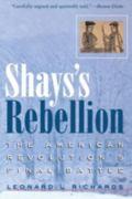 Shays's Rebellion The American Revolution's Final Battle