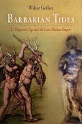 Barbarian Tides: The Migration Age and the Later Roman Empire (The Middle Ages Series)