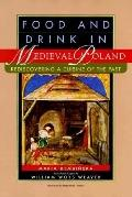 Food and Drink in Medieval Poland Rediscovering a Cuisine of the Past