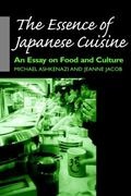 Essence of Japanese Cuisine An Essay on Food and Culture