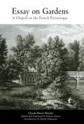 Essay on Gardens A Chapter in the French Picturesque  Translated into English for the First ...