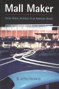 Mall Maker Victor Gruen, Architect of an American Dream