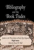 Bibliography And The Book Trades Studies In The Print Culture Of Early New England