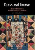 Deans And Truants Race And Realism in African American Literature