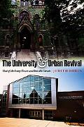 University and Urban Revival Out of the Ivory Tower and into the Streets