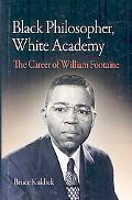 Black Philosopher, White Academy: The Career of William Fontaine