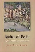 Bodies of Belief: Baptist Community in Early America
