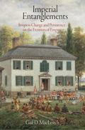 Imperial Entanglements: Iroquois Change and Persistence on the Frontiers of Empire (Early Am...