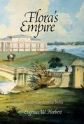 Flora's Empire : British Gardens in India