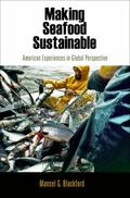 Making Seafood Sustainable : American Experiences in Global Perspective