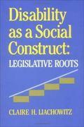 Disability As a Social Construct Legislative Roots