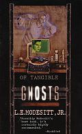 Of Tangible Ghosts - L. E. Modesitt, Jr. - Mass Market Paperback - REPRINT