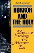 Horror and the Holy Wisdom-Teachings of the Monster Tale