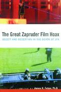 Great Zapruder Film Hoax Deceit and Deception in the Death of JFK