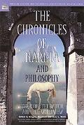 Chronicles of Narnia And Philosophy The Lion, The Witch, And The Worldview