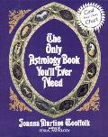 Only Astrology Book You'll Ever Need - Joanna Martine Woolfolk - Paperback - 1st Scarborough...