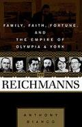 The Reichmanns: Family, Faith, Fortune, and the Empire of Olympia & York