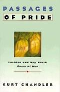 Passages of Pride: Lesbian and Gay Youth Come of Age