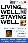 Living Well, Staying Well:: Big Health Rewards From Small Lifestyle Changes - American Heart...